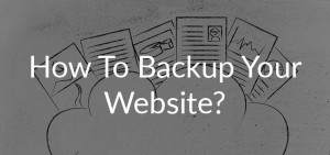 How To Backup Your Website?