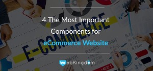 4 The Most Important Components for eCommerce Website